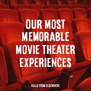 Movie Theater Experiences